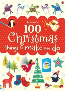 100 Christmas Things to Make and Do, Paperback Book