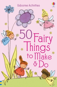 50 Fairy Things to Make and Do, Paperback Book