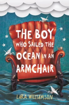 The Boy Who Sailed the Ocean in an Armchair, Paperback Book