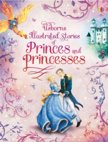 Illustrated Stories of Princes and Princesses, Hardback Book