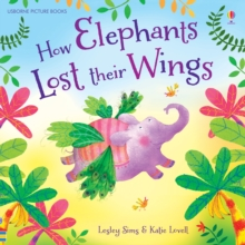 How Elephants Lost Their Wings, Paperback Book