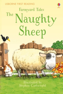 First Reading Farmyard Tales : The Naughty Sheep, Hardback Book