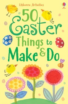 50 Easter Things to Make and Do, Paperback / softback Book