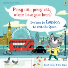 Pussy Cat, Pussy Cat, Where Have You Been? I've Been to London to Visit the Queen, Hardback Book