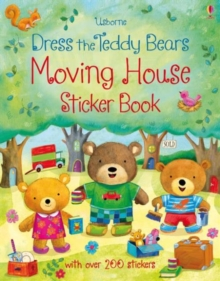 Dress the Teddy Bears Moving House Sticker Book, Paperback Book