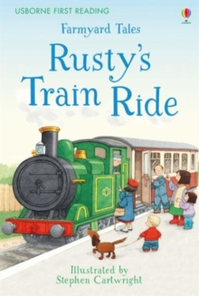 First Reading Farmyard Tales : Rusty's Train Ride, Hardback Book