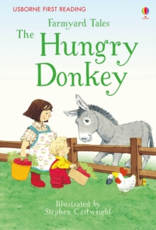 First Reading Farmyard Tales : The Hungry Donkey, Hardback Book