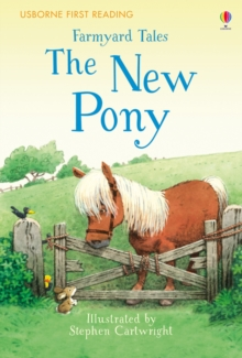 First Reading Farmyard Tales : The New Pony, Hardback Book
