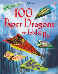 100 Paper Dragons to fold and fly, Paperback Book