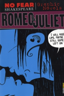 Romeo and Juliet (No Fear Shakespeare Graphic Novels), Paperback / softback Book