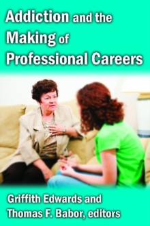 Addiction and the Making of Professional Careers, Hardback Book