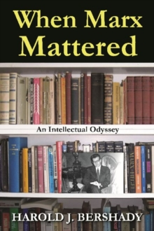 When Marx Mattered : An Intellectual Odyssey, Hardback Book