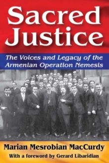 Sacred Justice : The Voices and Legacy of the Armenian Operation Nemesis, Paperback Book