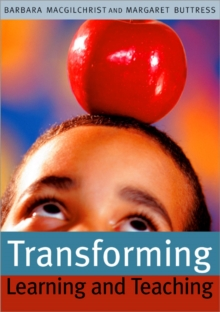 Transforming Learning and Teaching : We can if..., Paperback / softback Book