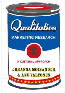 Qualitative Marketing Research : A Cultural Approach, Paperback / softback Book
