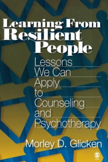 Learning from Resilient People : Lessons We Can Apply to Counseling and Psychotherapy, Hardback Book