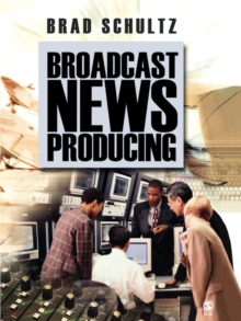 Broadcast News Producing, Paperback Book