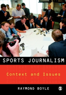 Sports Journalism : Context and Issues, Paperback / softback Book