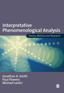 Interpretative Phenomenological Analysis : Theory, Method and Research, Paperback Book