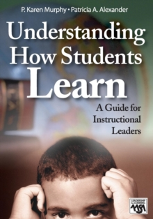 Understanding How Students Learn : A Guide for Instructional Leaders, Paperback / softback Book