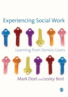 Experiencing Social Work : Learning from Service Users, Paperback Book