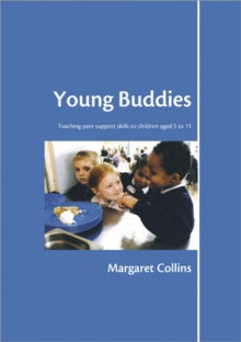 Young Buddies : Teaching Peer Support Skills to Children Aged 6 to 11, Paperback / softback Book