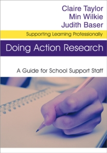 Doing Action Research : A Guide for School Support Staff, Paperback / softback Book