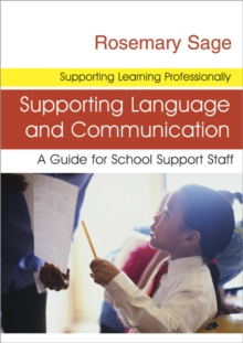 Supporting Language and Communication : A Guide for School Support Staff, Paperback / softback Book