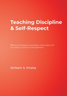 Teaching Discipline & Self-Respect : Effective Strategies, Anecdotes, and Lessons for Successful Classroom Management, Paperback / softback Book
