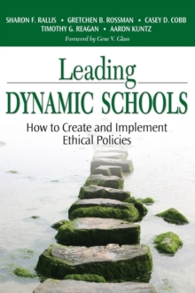 Leading Dynamic Schools : How to Create and Implement Ethical Policies, Hardback Book