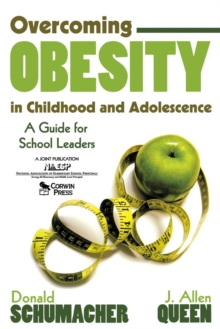 Overcoming Obesity in Childhood and Adolescence : A Guide for School Leaders, Paperback Book