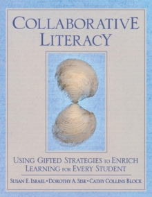 Collaborative Literacy : Using Gifted Strategies to Enrich Learning for Every Student, Paperback / softback Book