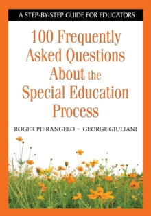 100 Frequently Asked Questions About the Special Education Process : A Step-by-Step Guide for Educators, Paperback / softback Book