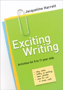 Exciting Writing : Activities for 5 to 11 Year Olds, Paperback Book