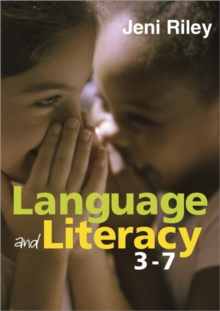 Language and Literacy 3-7 : Creative Approaches to Teaching, Paperback Book
