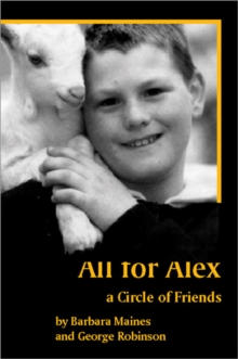 All for Alex : A 'Circle of Friends', Paperback / softback Book