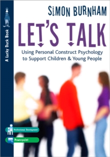 Let's Talk : Using Personal Construct Psychology to Support Children and Young People, Paperback / softback Book