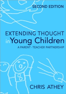 Extending Thought in Young Children : A Parent - Teacher Partnership, Paperback Book