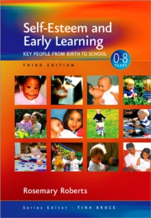 Self-Esteem and Early Learning : Key People from Birth to School, Paperback / softback Book
