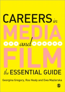 Careers in Media and Film : The Essential Guide, Paperback Book