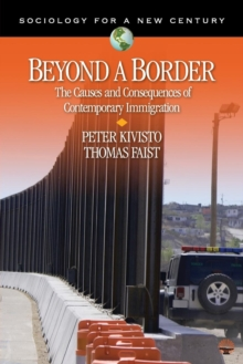 Beyond a Border : The Causes and Consequences of Contemporary Immigration, Paperback / softback Book