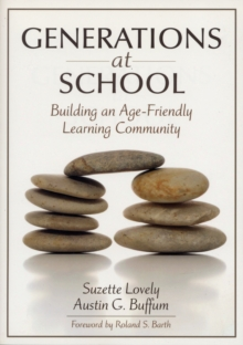 Generations at School : Building an Age-Friendly Learning Community, Paperback / softback Book