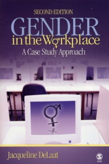 Gender in the Workplace : A Case Study Approach, Paperback / softback Book