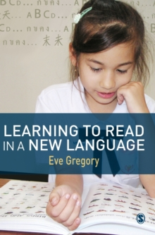 Learning to Read in a New Language : Making Sense of Words and Worlds, Paperback / softback Book