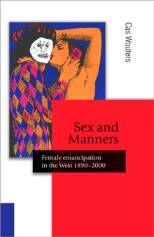 Sex and Manners : Female Emancipation in the West 1890 - 2000, Paperback / softback Book