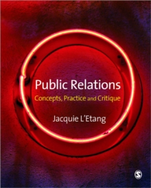 Public Relations : Concepts, Practice and Critique, Paperback Book
