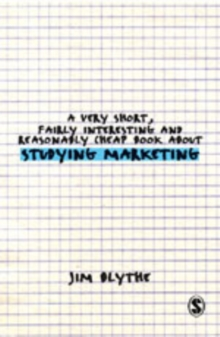 A Very Short, Fairly Interesting and Reasonably Cheap Book About Studying Marketing, Hardback Book