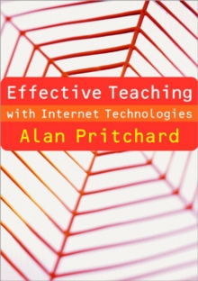 Effective Teaching with Internet Technologies : Pedagogy and Practice, Paperback / softback Book