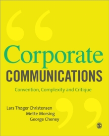 Corporate Communications : Convention, Complexity and Critique, Paperback / softback Book