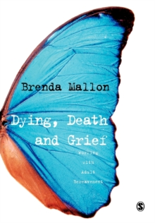Dying, Death and Grief : Working with Adult Bereavement, Paperback / softback Book